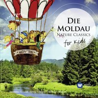 Die Moldau: Nature Classics for Kids — Бедржих Сметана