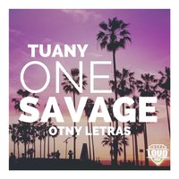 Tuany One Savage — Otny Letras