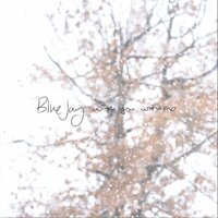 With You, with Me — Blue Jay