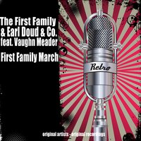 First Family March — The First Family & Earl Doud & Co. feat. Vaughn Meader