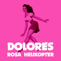 Rosa helikopter — Dolores