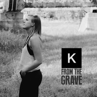 From the Grave — Kenna
