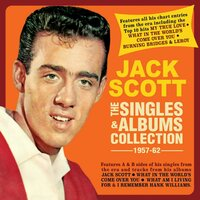 The Singles & Albums Collection 1957-62 — Jack Scott