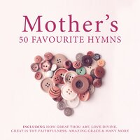 Mother's 50 Favourite Hymns — сборник