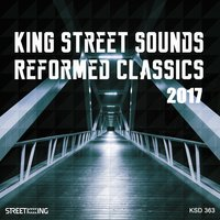 King Street Sounds Reformed Classics 2017 — сборник