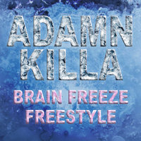 Brain Freeze Freestyle — Adamn Killa