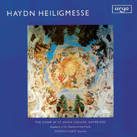 Haydn: Heiligmesse — George Guest, April Cantelo, Shirley Minty, Ian Partridge, Christopher Keyte, Choir Of St. John's College, Cambridge