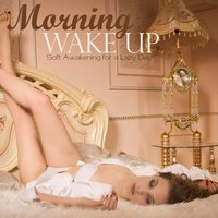 Morning Wake up: Soft Awakening for a Lazy Day — сборник