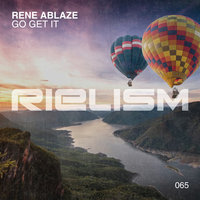 Go Get It — Rene Ablaze