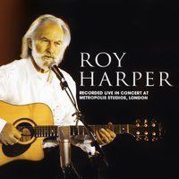 Live In Concert at Metropolis Studios, London — Roy Harper
