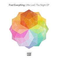 (We Lost) The Night EP — Fred Everything