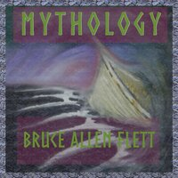 Mythology — Bruce Allen Flett