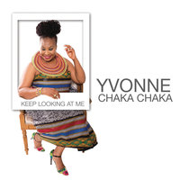 Keep Looking At Me — Yvonne Chaka Chaka
