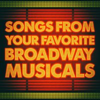 Songs From Your Favorite Broadway Musicals — Comédies Musicales, New Broadway Cast, Broadway Cast
