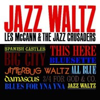 Jazz Waltz — The Jazz Crusaders & Les McCann