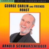 George Carlin and Friends Roast Arnold Schwarzenegger — сборник