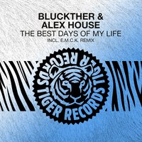 The Best Days of My Life — Alex House, Bluckther