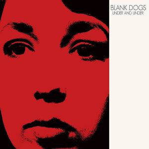 Blank Dogs - Tin Birds