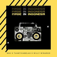 Made in Indonesia — Nsg, Tuantigabelas, Willy Winarko