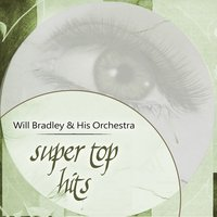 Super Top Hits — Will Bradley & His Orchestra