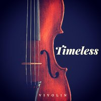 Timeless — Viyolin