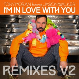 I'm in Love with You Remixes, Vol. 2 — Tony Moran, Jason Walker, Tony Moran ft. Jason Walker