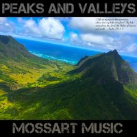 Peaks and Valleys — Mossart Music