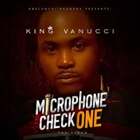 Microphone Check One — King Vanucci