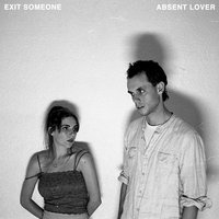 Absent Lover — June Moon, Thom Gillies, Exit Someone