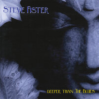 Deeper Than The Blues — Steve Fister