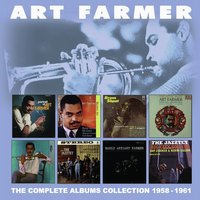 The Complete Albums Collection: 1958 - 1961 — Art Farmer
