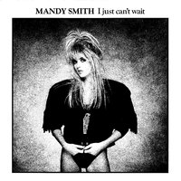 I Just Can't Wait — Mandy Smith