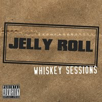 Whiskey Sessions — Jelly Roll