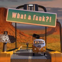 What a Funk?! — Route 99