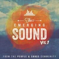 The Emerging Sound, Vol. 1 — People & Songs
