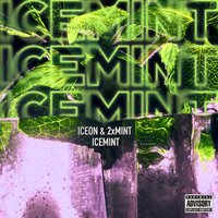ICEMINT — ICEON, 2XMINT, Iceon, 2xMint