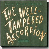 The Well-Tampered Accordion — Guy Klucevsek