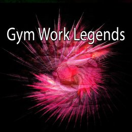 Gym Work Legends — Gym Music