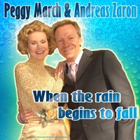 When the rain begins to fall — Peggy March & Andreas Zaron