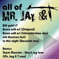 All of Mr. Jay & T — Mr. Jay & T