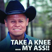 Take a Knee My Ass — Neal Mccoy