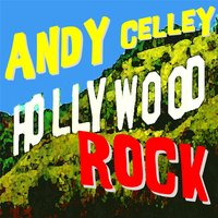 Hollywood Rock — Andy Celley
