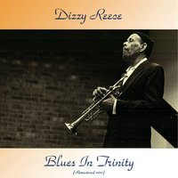 Blues in Trinity — Dizzy Reece, Donald Byrd / Art Taylor