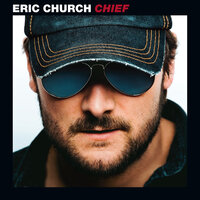 Chief — Eric Church