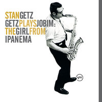 Getz Plays Jobim: The  Girl From Ipanema — Stan Getz