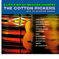 A Little Bit of Mexican Country — The Cotton Pickers, The Milestone Singers