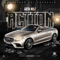 Action — Gutta Millz
