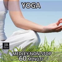 Yoga Medley: Orinoco Flow / Chariots of Fire / Vento / Robin m'aime / Cuore aperto / Love Story / The Green Fields of Gaothdobair / Amore nell'acqua / My Heart Will Go On / Malesia Relax / Greensleeves / Grand Canyon / Navajos / Caracas — Fly Project