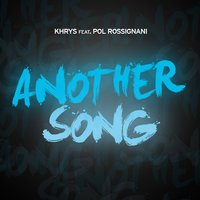 Another Song — Khrys, Pol Rossignani