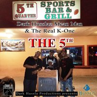 The 5th — Dark Husslaz, The Real K-ONE & Mean Mane
